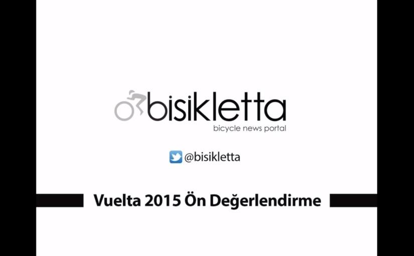 Vuelta 2015 Ön Değerlendirme ::Podcast